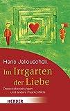 Im Irrgarten der Liebe: Dreiecksbeziehungen und andere Paarkonflikte (HERDER spektrum)
