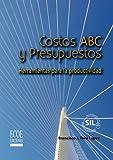 Costos ABC y presupuestos: Herramientas para la productividad