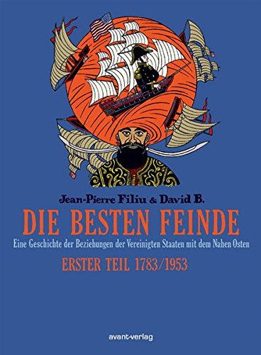 Die besten Feinde Bd. 1: Eine Geschichte der Beziehungen zwischen den Vereinigten Staaten und dem Nahen Osten. Teil 1. 1783/1953