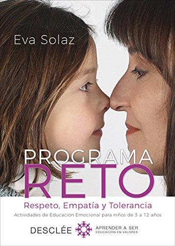 Programa RETO. Respeto, Empatía y Tolerancia. Actividades de Educación Emocional para niños de 3 a 12 años. (Aprender a ser) por Eva Solaz Solaz