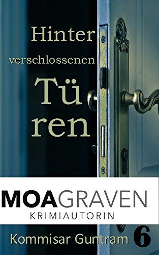 Hinter verschlossenen Türen - Ostfrieslandkrimi (Kommissar Guntram Krimi-Reihe 6)