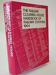 The Railway Clearing House Handbook of Railway Stations 1904