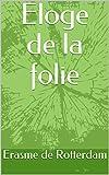 Eloge de la folie - Format Kindle - 1,92 €