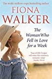 The Woman Who Fell in Love for a Week by Fiona Walker (2015-03-01) - Fiona Walker
