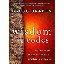 The Wisdom Codes: Ancient Words to Rewire Our Brains and Heal Our Hearts (English Edition)