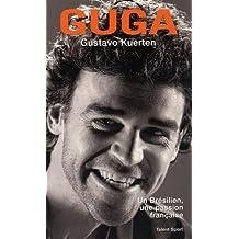 Guga, un brésilien, une passion française