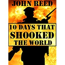 Ten Days That Shook the World (Illustrated) (English Edition)