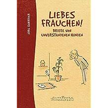 Liebes Frauchen!: Briefe von unverstandenen Hunden