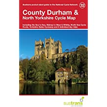 County Durham & North Yorkshire Cycle Map 32: Including the Sea to Sea, Walney to Wear & Whitby, North Sea Cycle Route, Yorkshire Dales Cycleway & 5 Individual Day Rides (Sustrans Cycle Maps)