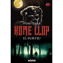 HOME LLOP: EL FURTIU. Volumen I