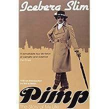 Pimp: The Story of My Life by Iceberg Slim (2009-02-05)