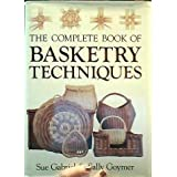 The Complete Book of Basketry Techniques by Sue Gabriel (1991-05-01)