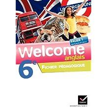 Welcome Anglais 6e éd. 2011 - Fichier pédagogique