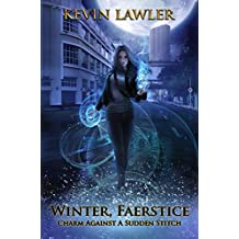 Winter, Faerstice: Charm Against a Sudden Stitch (Witches' War Book 1) (English Edition)