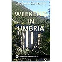 Weekend in Umbria (Mniniguide Turistiche Vol. 4)