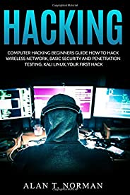 Computer Hacking Beginners Guide: How to Hack Wireless Network, Basic Security and Penetration Testing, Kali Linux, Your Firs