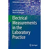 Electrical Measurements in the Laboratory Practice (Undergraduate Lecture Notes in Physics)