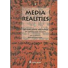 Media realities: The news media and power in Australian society