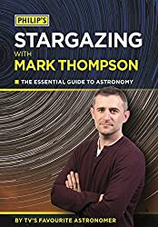 Philip's Stargazing With Mark Thompson: The Essential Guide To Astronomy By TV's Favourite Astronomer