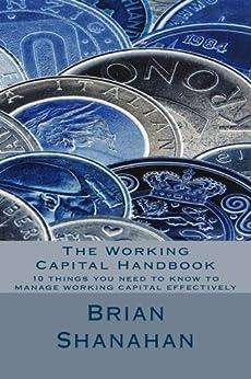 The Working Capital Handbook by [Shanahan, Brian]