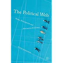 The Political Web: Media, Participation and Alternative Democracy