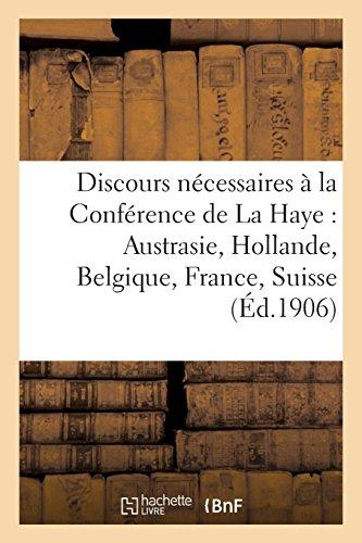 Discours nécessaires à la Conférence de La Haye: Austrasie, Hollande, Belgique, France, Suisse. Conditions primordiales à des États-Unis d'Europe