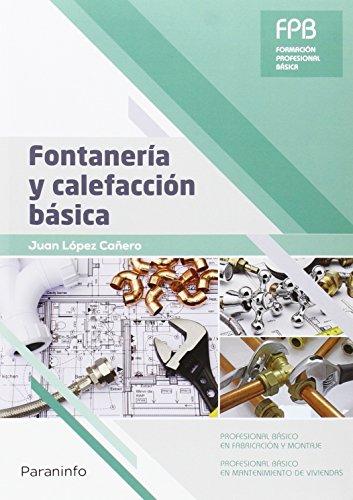 Fontanería y calefacción básica por Juan López Cañero