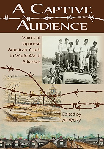 A Captive Audience: Voices of Japanese American Youth in World War II Arkansas (20 Black Butler)