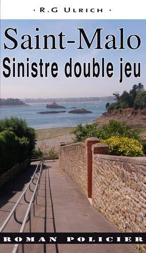 Saint-Malo : Sinistre double jeu