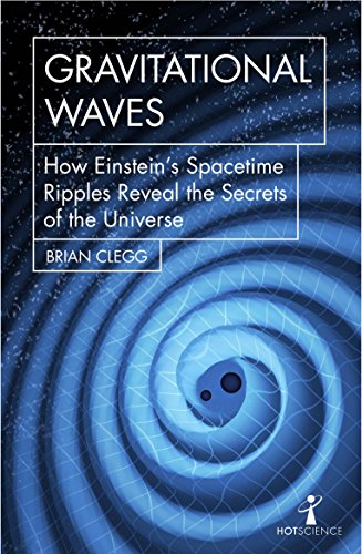 Gravitational Waves (Hot Science) por Brian Clegg