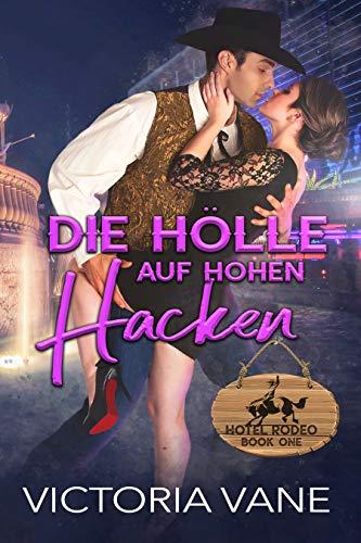 Die Hölle auf hohen Hacken: Hell on Heels (Hotel Rodeo 1) - Cowboy-heels