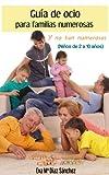 Guía de ocio para familias numerosas y no tan numerosas (Spanish Edition)