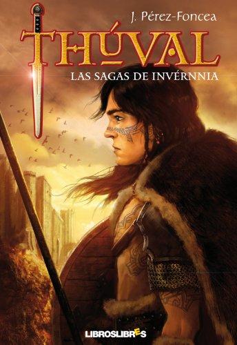 Thúval. Las sagas de Invérnnia por J. Pérez-Foncea