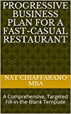 Progressive Business Plan for a Fast-casual Restaurant: A Comprehensive, Targeted Fill-in-the-Blank Template (English Edition)