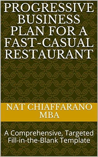 progressive-business-plan-for-a-fast-casual-restaurant-a-comprehensive-targeted-fill-in-the-blank-te