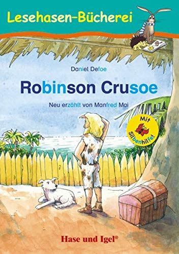 Robinson Crusoe / Silbenhilfe: Schulausgabe (Lesen lernen mit der Silbenhilfe)