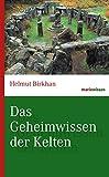 Das Geheimwissen der Kelten (marixwissen) - Helmut Birkhan