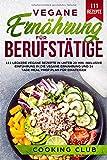 Vegane Ernährung für Berufstätige: 111 leckere vegane Rezepte in unter 20 min. Inklusive Einführung in die vegane Ernährung und 14 Tage Meal Prep Plan für Einsteiger. - Cooking Club