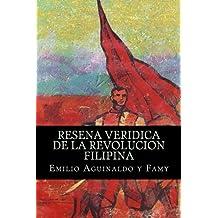 Resena veridica de la revolucion filipina (Spanish Edition)