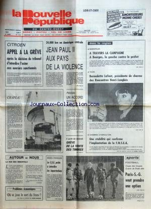 NOUVELLE REPUBLIQUE (LA) [No 11676] du 02/03/1983 - LES CONFLITS SOCIAUX - CITROEN - JEAN PAUL II AUX PAYS DE LA VIOLENCE - PETROLE / UN ACCORD SERAIT PROCHE - OU SE JOUE LE SORT DU FRANC PAR BERNARD - LES SPORTS - BEBES PHOQUES / LA CEE PRETE A INTERDIRE LES IMPORTATIONS - BERNADETTE LAFONT AUX RENCONTRES HENRI-LANGLOIS par Collectif