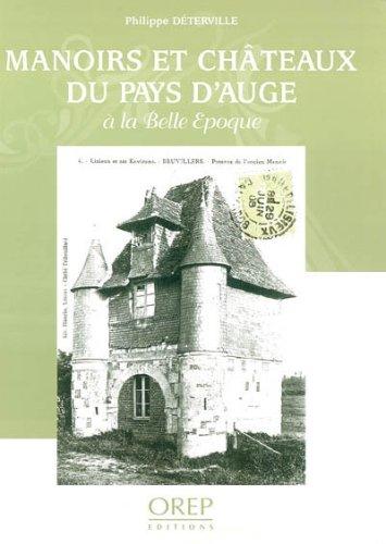 Manoirs et Chateaux en Normandie a la Belle Epoque par Deterville Philippe