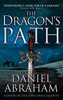 The Dragon's Path: Book 1 of The Dagger and the Coin (English Edition)