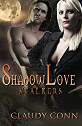 Shadowlove-Stalkers by Claudy Conn (2011-06-01)