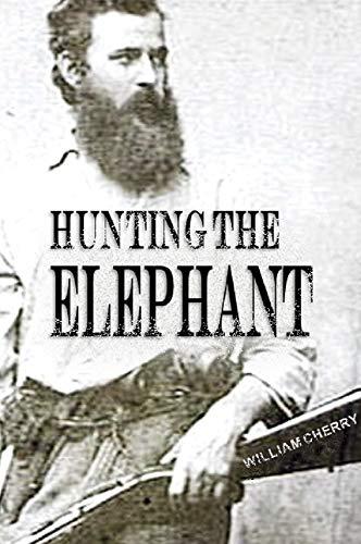 Hunting the Elephant: William Stamps Cherry's Wild, usato usato  Spedito ovunque in Italia