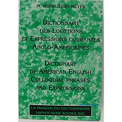 DICTIONNAIRE DES LOCUTIONS ET EXPRESSIONS COURANTES ANGLO-AMERICAINES