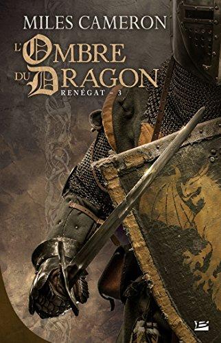 Renégat,T3 : L'Ombre du dragon