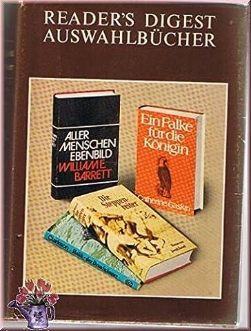 Readers Digest Auswahlbücher. Kurzfassungen. Inhalt: Aller Menschen Ebenbild. Die Steppenreiter. halic, Der Draufgänger. Ein Falke für die