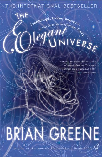 The Elegant Universe: Superstrings, Hidden Dimensions and the Quest for the Ultimate Theory por Brian Greene