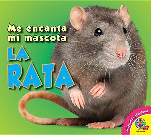 La Rata (Rat) (Me Encanta Mi Mascota / I Love My Pet) por Aaron Carr