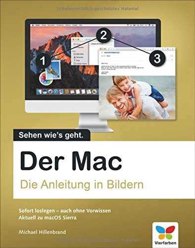 der-mac-die-anleitung-in-bildern-aktuell-zu-macos-sierra-ideal-fur-einsteiger-ohne-vorwissen